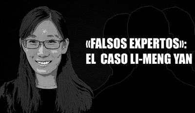 «Falsos expertos»: el caso Li-Meng Yan